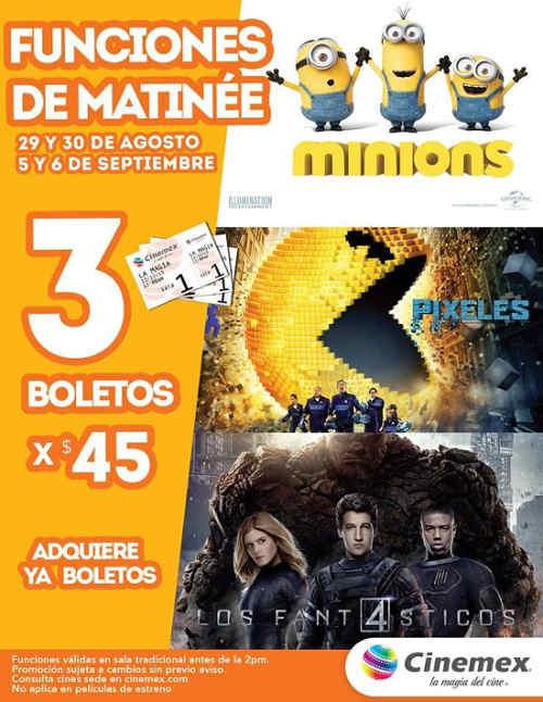 Cinemex Funciones Matinée de Minions, Pixeles o Los 4 Fantásticos 3 boletos por $45