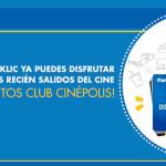 Cinépolis Klic Renta peliculas de estreno usando tus puntos de Club Cinépolis