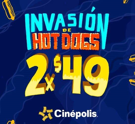 Cinépolis Invasión de Hot dog 2x$49