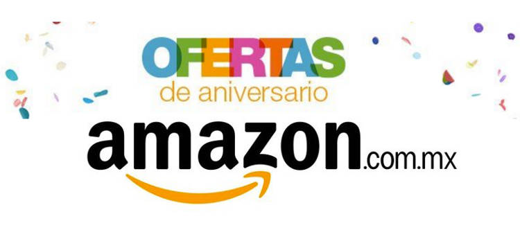 Ofertas del Primer Aniversario de Amazon México