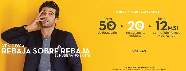 Palacio de Hierro rebaja sobre rebaja 50% de descuento + 20% adicional