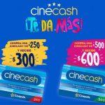 Cinépolis cinecash te da mas la $250 da $300 y $500 da $600