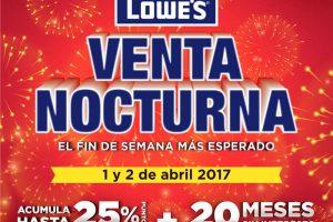 Venta Nocturna Lowe's 1 y 2 de Abril 2017