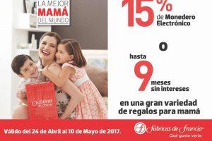 Fábricas de Francia 15% en monedero electrónico o hasta 9 meses sin intereses en Regalos para Mamá