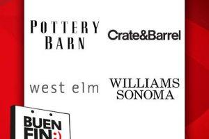 El Buen Fin 2017 en Pottery Barn, Crate & Barrel, West Elm y Williams Sonoma