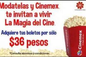 Promoción Cinemex y Modatelas Boletos a sólo $36