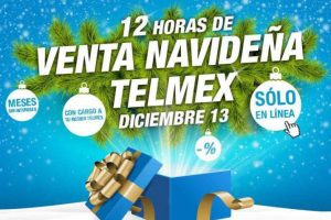 Venta Navideña Telmex 13 de diciembre 2017