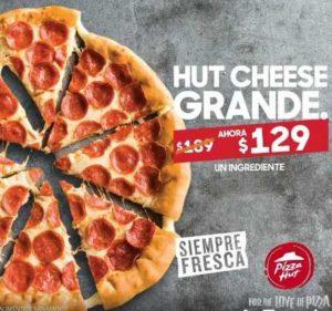 Promoción Pizza Hut Hut Cheese Grande de 1 Ingrediente a $129