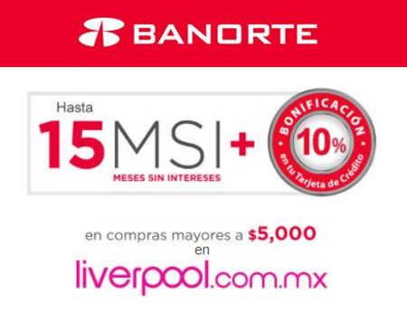 Liverpool: Hasta 15 MSI + 10% de bonificación con Tarjetas Banorte