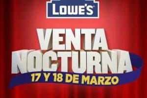 Gran Venta Nocturna Lowes del 17 al 18 de marzo 2018