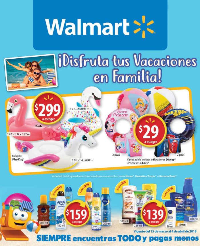 Walmart: Folleto de promociones tus vacaciones en Familia del 15 de Marzo al 4 de Abril 2018