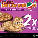 Benedettis Promocion día del niño 2×1 en pizzas medianas al 30 de abril