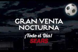 Venta Nocturna Sears 13 al 16 de julio 2018