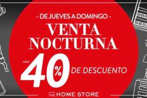 Gran Venta Nocturna The Home Store 29 de Noviembre al 2 de Diciembre 2018