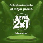 Ofertas Jueves 2x1 en Ticketmaster 31 de Enero de 2019