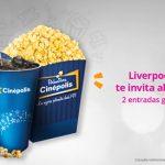 Promoción Liverpool boletos de Cinépolis Gratis de Lunes a Domingo