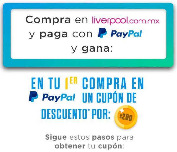 Liverpool: Cupón $200 de descuento pagando con Paypal por primera vez