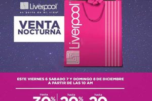 Liverpool Venta Nocturna del 6 al 8 de diciembre 2019