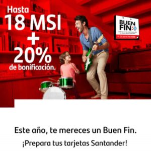 El Buen Fin 2020 Santander: 20% de bonificación y 18 meses sin intereses